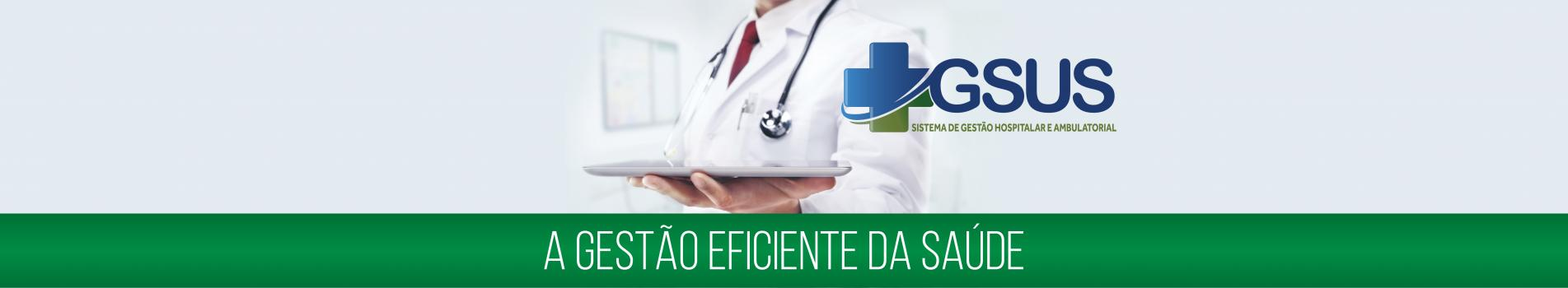 Gestão Hospitalar e Ambulatorial eficientes